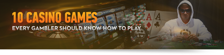 10 Casino Games Every Gambler Should Know How to Play Custom Image