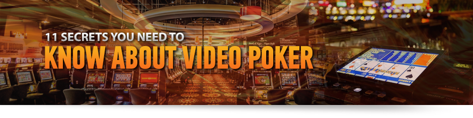 11 Video Poker Secrets You Need to Know