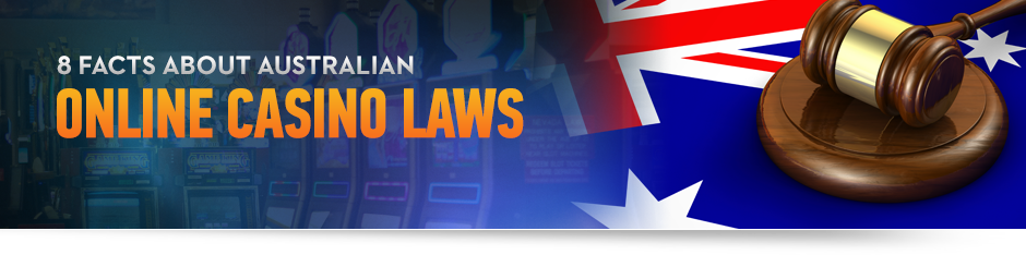 Online Australian Casino Laws - What You Should Know