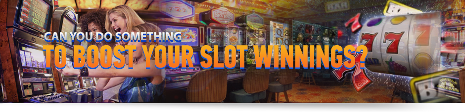 How to Boost Your Slot Winnings