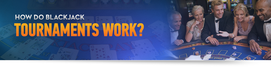 how do casino blackjack tournaments work