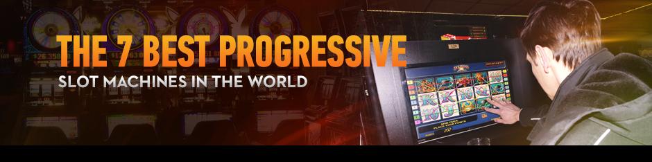 Best Progressive Slot Machines